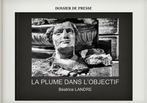 Dossier de presse La plume dans l'objectif, Béatrice Landre